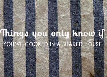 Image: Things you'll only know if you've cooked in a shared house