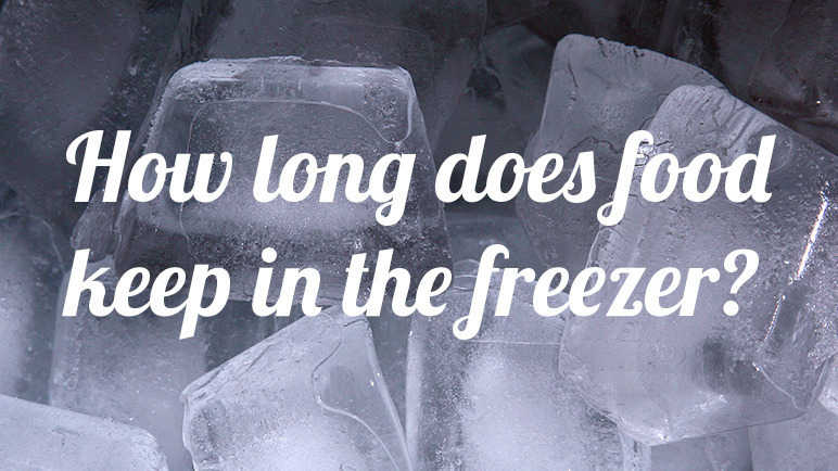 How long does food last in the freezer?